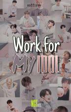Work For My Idol || NCT ot21 [END] oleh soffiyza