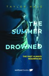 The Summer I Drowned (Wattpad Books Edition) by solacing