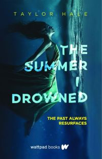 The Summer I Drowned (Wattpad Books Edition) cover