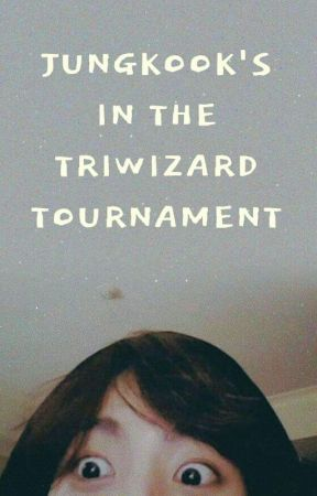 Jungkook's in the Triwizard Tournament by AshaAyllon