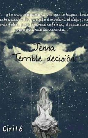 Jenna_Terrible decisión by Ciri16