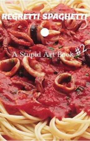 Regretti Spaghetti • Art Book by SunflowerQwQ