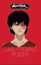 Zuko x female reader by juliet_capulet_rose