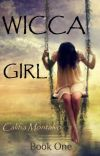 WICCA GIRL: Book One--The Flowering cover