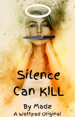 Silence Can KILL by ZanithL
