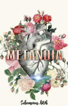 Metanoia by subconscious_bitch