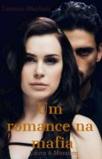 Um Romance na Mafia by Thamy201Bie