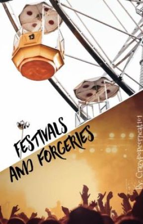 Festivals and Forgeries by Crazypopcorncat101