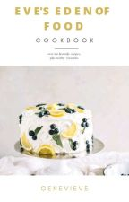 EVE'S EDEN OF FOOD by sweet_booklover