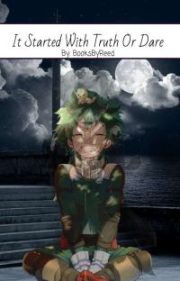 It Started With Truth or Dare (Dekubowl) (Depressed Izuku) cover