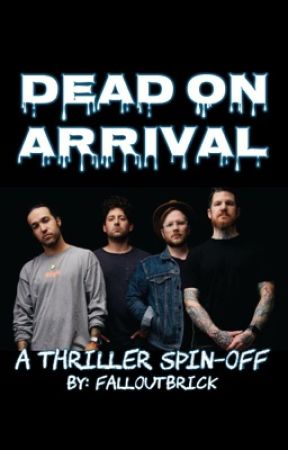 DEAD ON ARRIVAL (A THRILLER spin-off) by falloutbrick