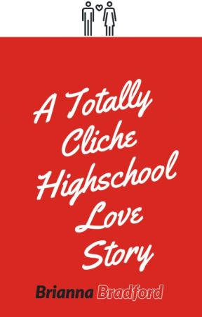 A Totally Cliche Highschool Love Story by melaninmuch