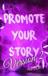 Promote Your Story: Version 2 [OPEN!] cover