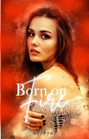 Born ON Fire [SLOWmo UPDATE] by zeekyut