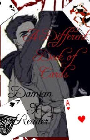 A Difficult Deck of Cards Damian x reader  by MissMasterHero