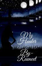 My Healer by Ravneet348