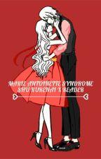 Antoinette Syndrome (*Shu Kurenai x reader*) by Gyuji-san