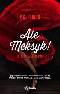 Ale m(M)eksyk! - ZAKOŃCZONA cover