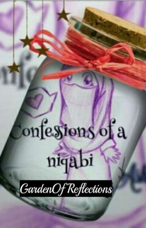Confessions Of A Niqabi by GardenOfReflections