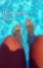 Best Friends (Love) by flyingstories