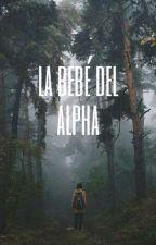 La Bebé Del Alpha |✓ de Lily_yeik