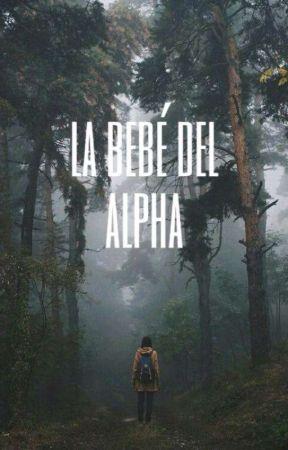 La Bebé Del Alpha  ✓ by Lily_yeik