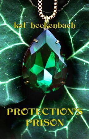 Protection's Prison by KatHeckenbach
