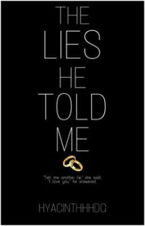 The Lies He Told Me by shanghaiya