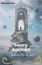 Swarg Agaman //Awakening In The Next World// by navsmita69