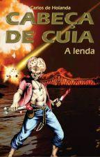 Cabeça de Cuia, a lenda do Piauí by CarlosHolanda938