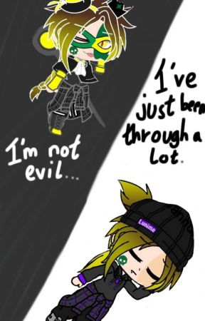 I'm Not Evil. I've Just Been Through A Lot by Angsty_SnekProtec