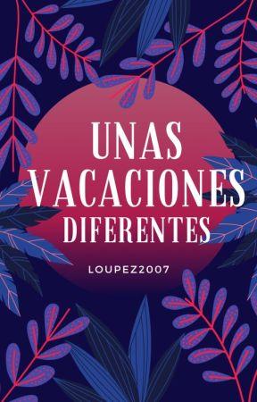 Unas Vacaciones Diferentes by loupez2007