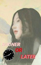 Sooner Or Later by Ginaara_