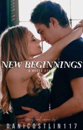 New Beginnings: A Hessa Story by danicostlin117