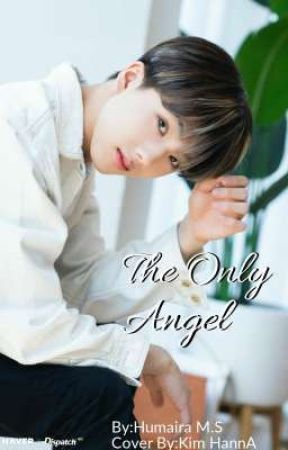~THE ONLY ANGEL~ by Mai_nana04
