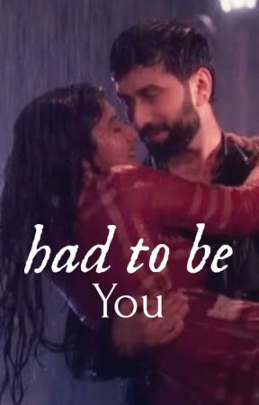 Had To Be You || Shivika SS by _Lassi_