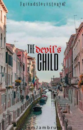 FriendsLoveStory#2: THE DEVIL'S CHILD by Jamjambruns