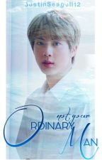 Not Your Ordinary Man| Kim SeokjinxReader by JustinSeagull12