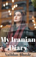 My Iranian Diary by Vaibhavbhosle007