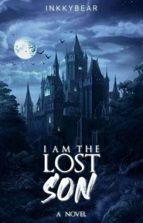 I AM THE LOST SON (ON GOING) by Inkkybear