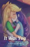 It Was You {COMPLETED} cover