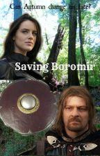 Saving Boromir (A Boromir love story) by LexiB15