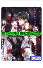 Spicy Wife's Reborn World(MM Translation)  by mbkarmy