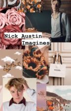 Nick Austin Imagines 🧸🦋 by sweetcreature2894
