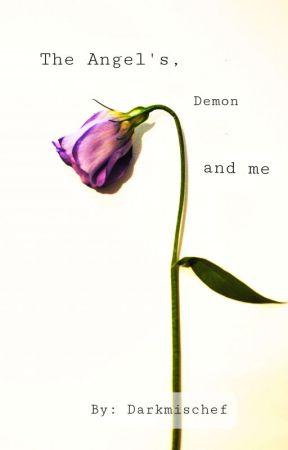 The Angel's, Demon and Me by Darkmischef