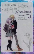 Destined for Greatness - A Togiri Fanfiction by kappnlover