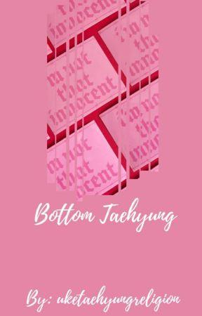 Bottom Taehyung || Tae centric by uketaehyungreligion