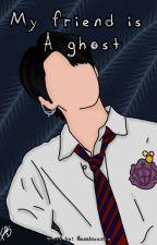 My friend is a Ghost - Hwang Hyunjin FINALIZADA by nanabiscoito