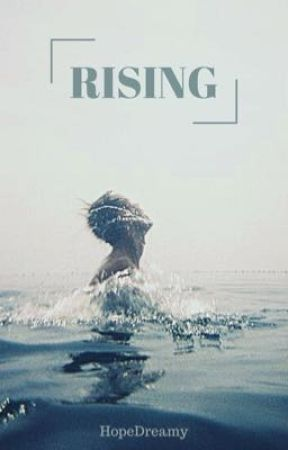 RISING by HopeDreamy