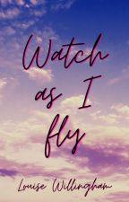 Watch as I Fly by LouWillingham